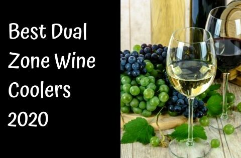 Best Dual Zone Wine Coolers 2020