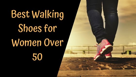 Best Walking Shoes for Women Over 50
