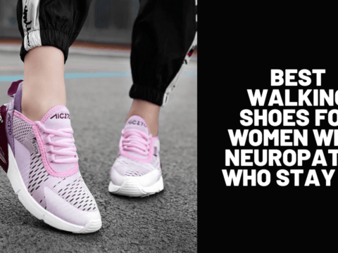 Best Walking Shoes for Women with Neuropathy Who Stay Fit