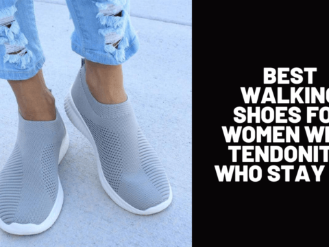 Best Walking Shoes for Women with Tendonitis Who Stay Fit