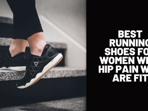 Best Running Shoes for Women with Hip Pain Who Are Fit