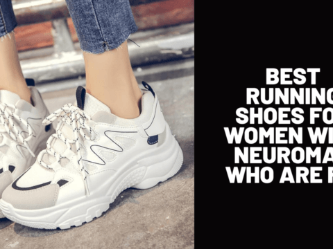 Best Running Shoes for Women with Neuromas Who Are Fit