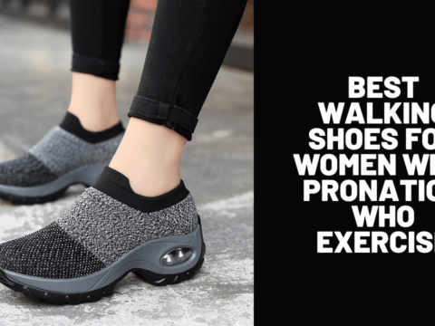 Best Walking Shoes for Women with Pronation Who Exercise