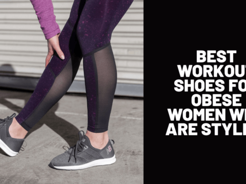 Best Workout Shoes for Obese Women Who Are Stylish