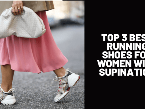 Top 3 Best Running Shoes for Women with Supination