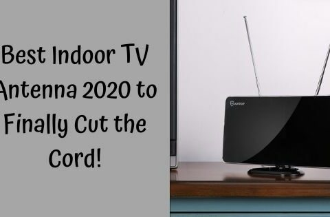 Best Indoor TV Antenna 2020 to finally cut the cord