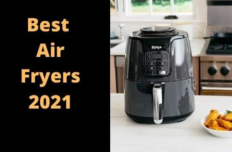 Best Air Fryers 2021