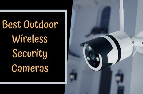 Best Outdoor Wireless Security Cameras 2021