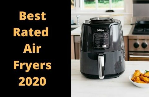 Best Rated Air Fryers 2020