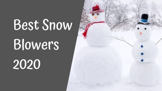 Best Snow Blowers 2020