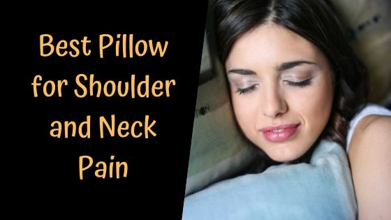 Best Pillow for Shoulder and Neck Pain