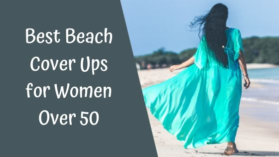 Best Beach Cover Ups for Women Over 50