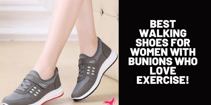 Best Walking Shoes for Women with Bunions Who Love Exercise!