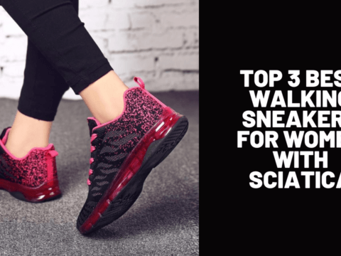 Top 3 Best Walking Sneakers for Women with Sciatica
