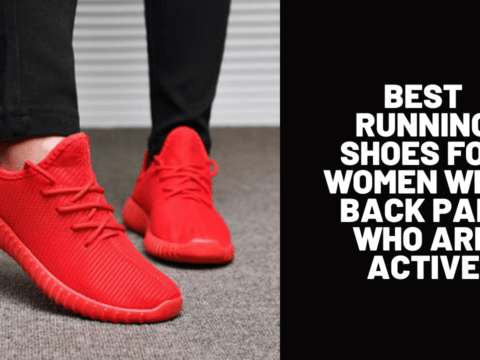 Best Running Shoes for Women with Back Pain Who Are Active
