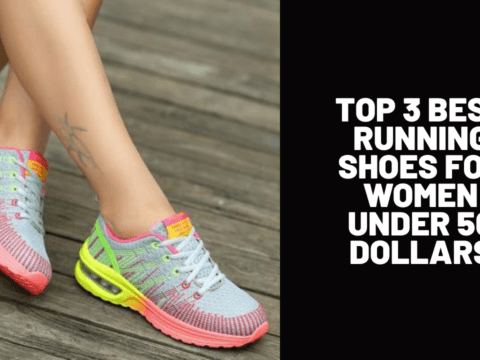 Top 3 Best Running Shoes for Women Under 50 Dollars