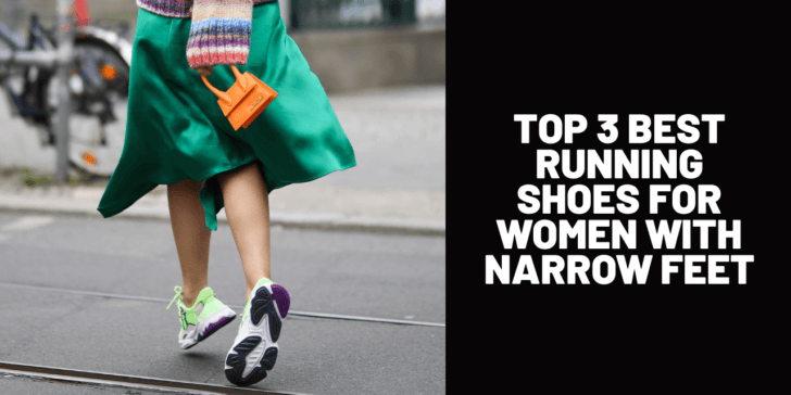 Top 3 Best Running Shoes for Women with Narrow Feet