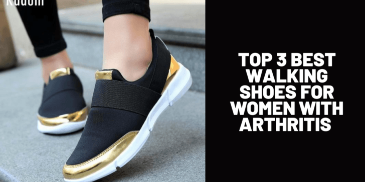 Top 3 Best Walking Shoes for Women with Arthritis