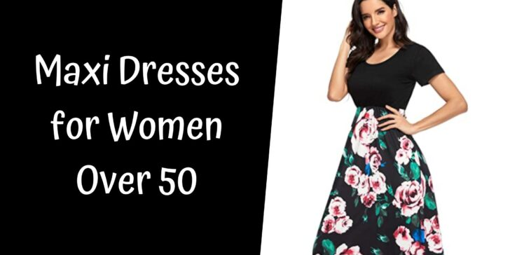 Maxi Dresses for Women Over 50